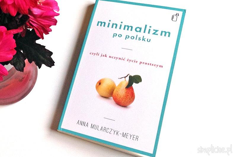 Minimalizm a wiara czyli recenzja książki Minimalizm po polsku Anny Mularczyk-Meyer