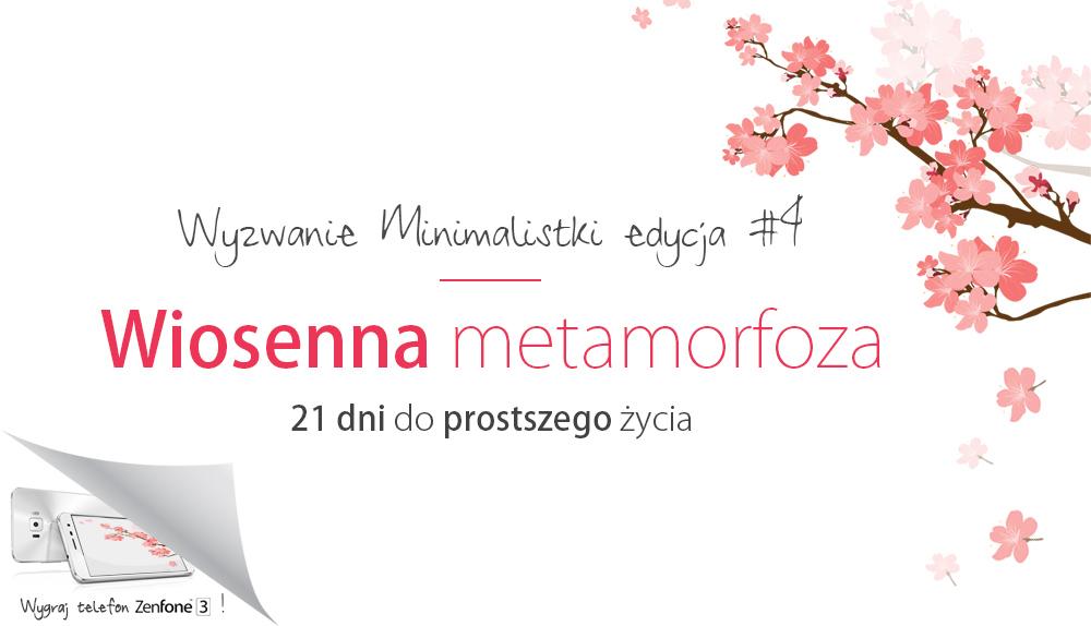 Wiosenna Metamorfoza czyli Wyzwanie Minimalistki #4!