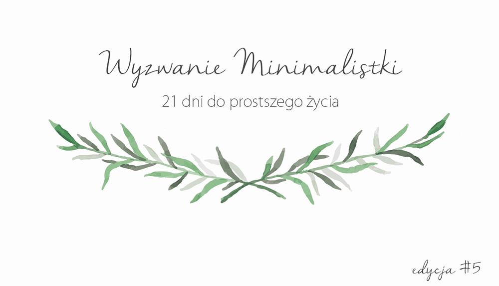 Wyzwanie Minimalistki #5 oraz nowość – zeszyt ćwiczeń Domowy minimalizm w praktyce!