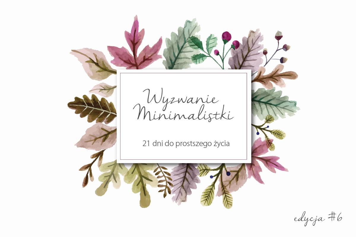 Jesienne Wyzwanie Minimalistki #6 z odrobiną dyskomfortu