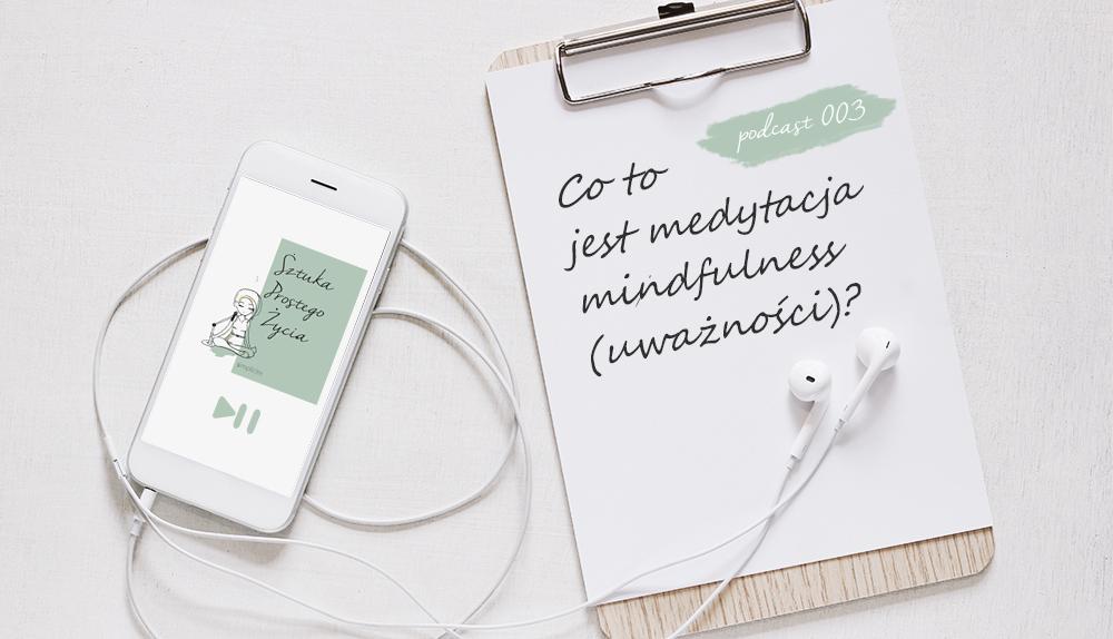 Co to jest medytacja mindfulness (uważności)? [podcast]